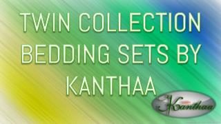 TWIN COLLECTION BEDDING SETS BY KANTHAA