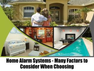Home Alarm Systems - Many Factors to Consider When Choosing