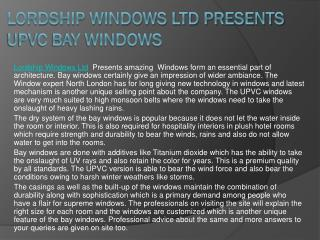 Lordship Windows Ltd Presents UPVC Bay Windows