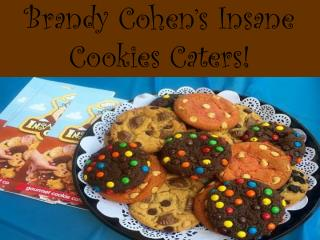 Brandy Cohen Insane Cookies Caters