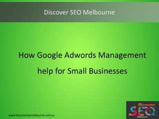 How Google Adwords Management help for Small Businesses