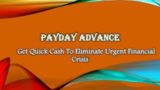 Cash Till Payday: Manage Your Financial Needs In Easy Manner