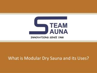 What is Modular Dry Sauna and it's Uses?