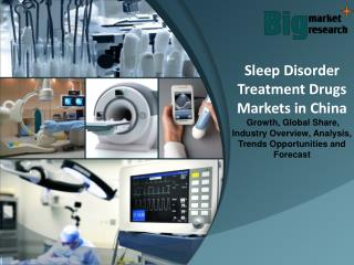 Sleep Disorder Treatment Drugs Markets in China - Market Size, Trends, Growth & Forecast