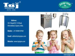 Taj Ice Cream Machineries, Homogenizers Manufacturer