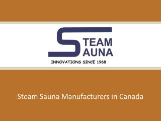 Steam Sauna Manufacturers in Canada