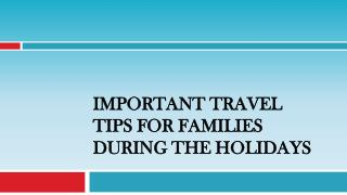 Important Travel Tips For Families During the Holidays