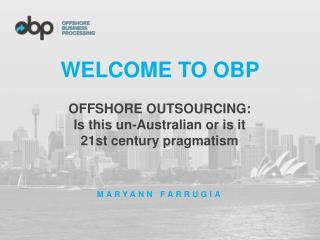 OFFSHORE OUTSOURCING:  Is this Un-Australian or is it  21st Century Pragmatism | Maryann Farrugia