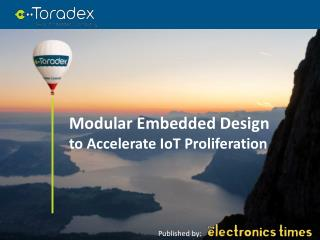 Modular Embedded Design to Accelerate IoT Proliferation