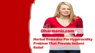 Herbal Remedies For Hyperacidity Problem That Provide Instant Relief