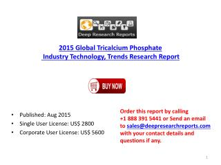 Global Tricalcium Phosphate Industry Review by Technology, Growth 2015