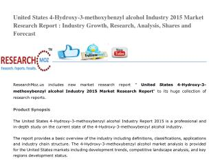 United States 4-Hydroxy-3-methoxybenzyl alcohol Industry 2015 Market Research Report