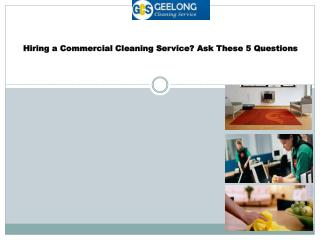 Hiring a Commercial Cleaning Service Ask These 5 Questions