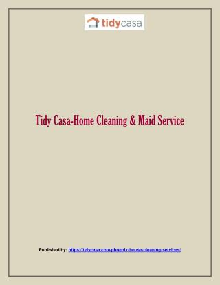 Tidy Casa-Home Cleaning & Maid Service