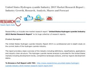 United States Hydrogen cyanide Industry 2015 Market Research Report : Industry Growth, Research, Analysis, Shares and Fo