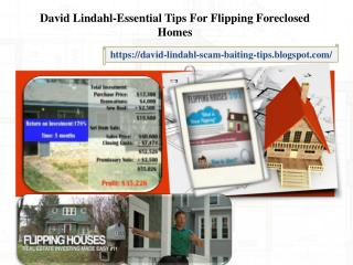 David Lindahl-Essential Tips For Flipping Foreclosed Home