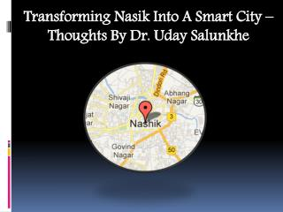 Transforming Nasik Into A Smart City � Thoughts By Dr. Uday Salunkhe