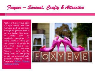 Foxyeve - Buy Women Shoes Online in India
