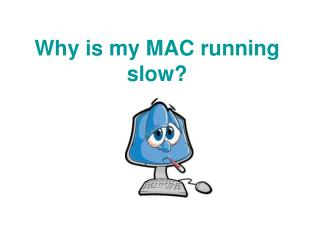 Why is my mac running slow?