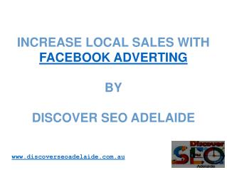 Increase Local Sales With Facebook Adverting  By Discover SEO Adelaide