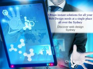 Obtain instant solutions for all your Web Design needs at a single place all over the Sydney