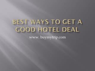 Best ways to get a good hotel deal