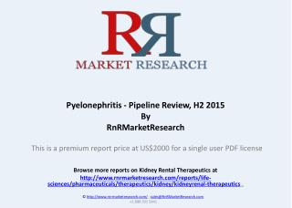 Pyelonephritis Comparative Analysis and Pipeline Review, H2 2015