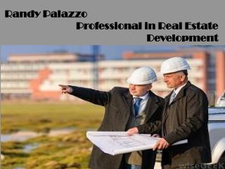 Randy Palazzo - Professional in Real Estate Development