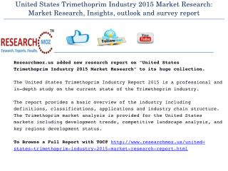 United States Trimethoprim Industry 2015 Market Research: Market Research, Insights, outlook and survey report