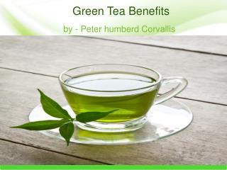Peter humberd Corvallis - Green Tea Benefits