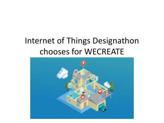 Internet of Things Designathon chooses for WECREATE.docx