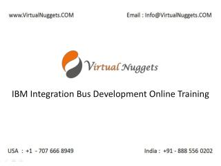 IBM Integration Bus Development Online Training by VirtualNuggets