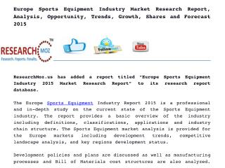 Europe Sports Equipment Industry Market Research Report, Analysis, Opportunity, Trends, Growth, Shares and Forecast 2015