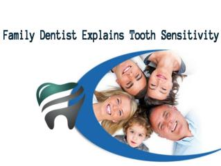 Family Dentist Explains Tooth Sensitivity
