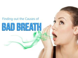 Finding out the Reasons behind Bad Breath