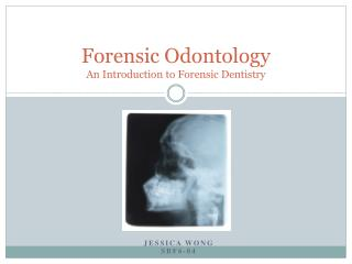Forensic Odontology An Introduction to Forensic Dentistry