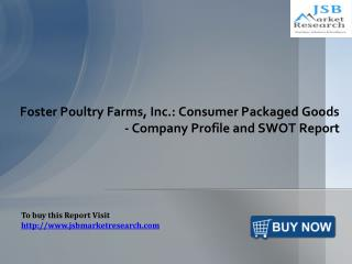 Foster Poultry Farms Inc- Company Profile: JSBMarketResearch