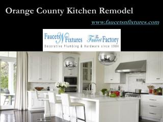 Orange County Kitchen Remodel - Faucets N fixtures