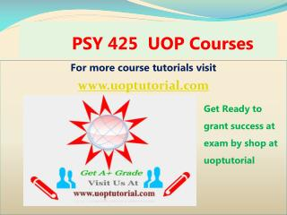 PSY 425 UOP Tutorial Course/ Uoptutorial