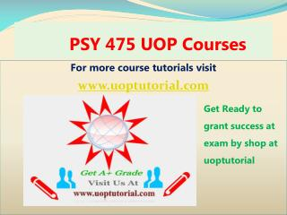 PSY 475 UOP Tutorial Course/ Uoptutorial