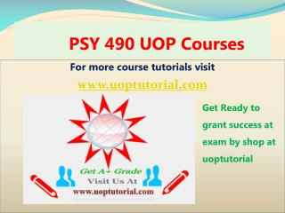 PSY 490 UOP Tutorial Course/ Uoptutorial