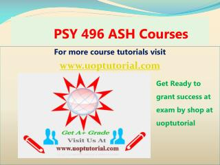 PSY 496 ASH Tutorial Course/ Uoptutorial