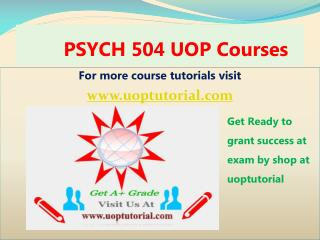 PSYCH 504 UOP Tutorial Course/ Uoptutorial