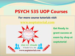 PSYCH 535 UOP Tutorial Course/ Uoptutorial
