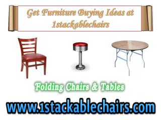 Get Furniture Buying Ideas at 1stackablechairs