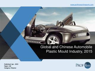 Global and Chinese Automobile Plastic Mould Industry, 2015 | Prof Research Reports