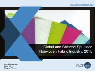 Global and Chinese Spunlace Nonwoven Fabric Industry, 2015 | Prof Research Reports