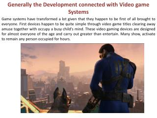 Generally the Development connected with Video game Systems
