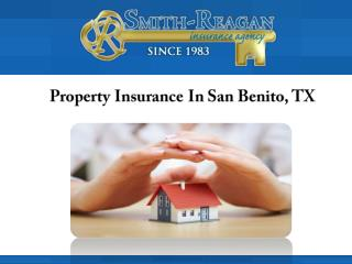 Property Insurance In San Benito, TX