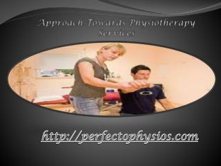 Approach Towards Physiotherapy Services